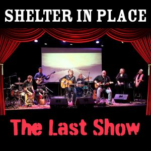 Shelter in Place - The Last Show