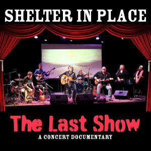 Shelter in Place - The Last Show Concert Documentary